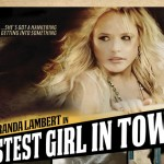 Miranda Lambert : Fastest Girl In Town Video