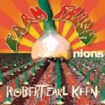 Robert Earl Keen : Farm Fresh Onions