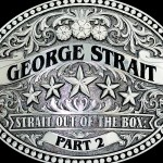 George Strait : Strait Out Of The Box: Part 2