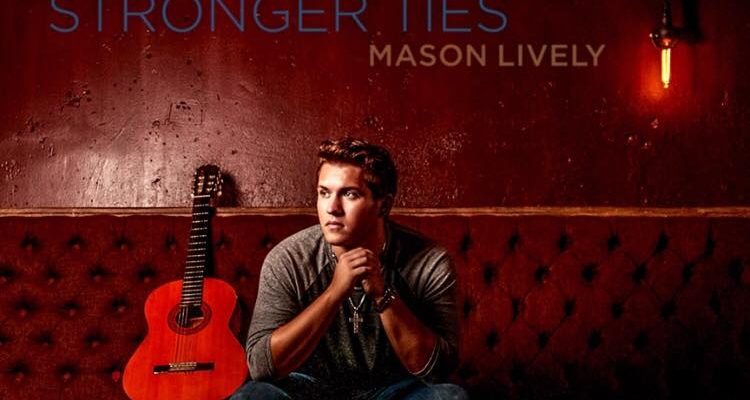 Mason Lively : Stronger Ties