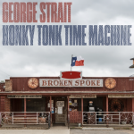 New George Strait Album : Honky Tonk Time Machine