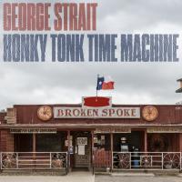 New George Strait Album : Honky Tonk Time Machine