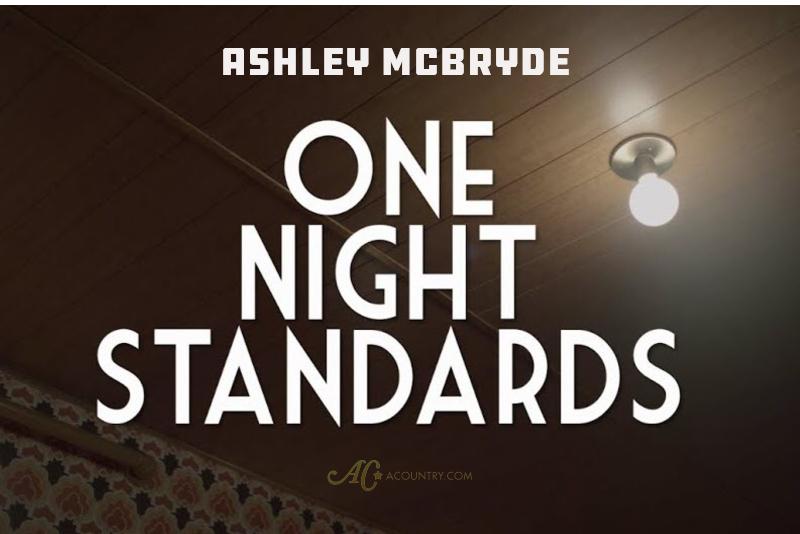 ashley mcbryde one night standards