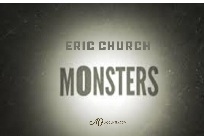 Eric Church Monsters