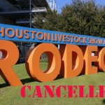 Houston Rodeo Cancelled