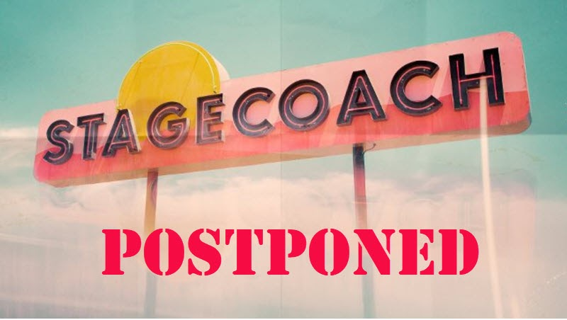 stagecoach postponed