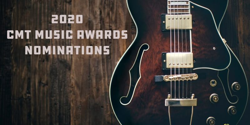 2020 CMT Music Awards Nominations